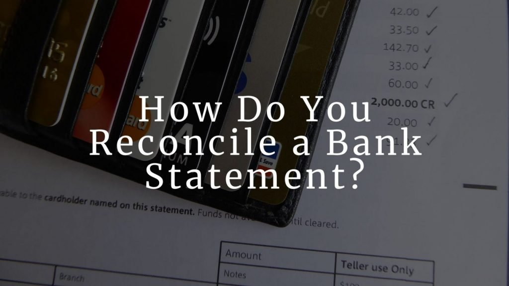 How Do You Reconcile a Bank Statement_